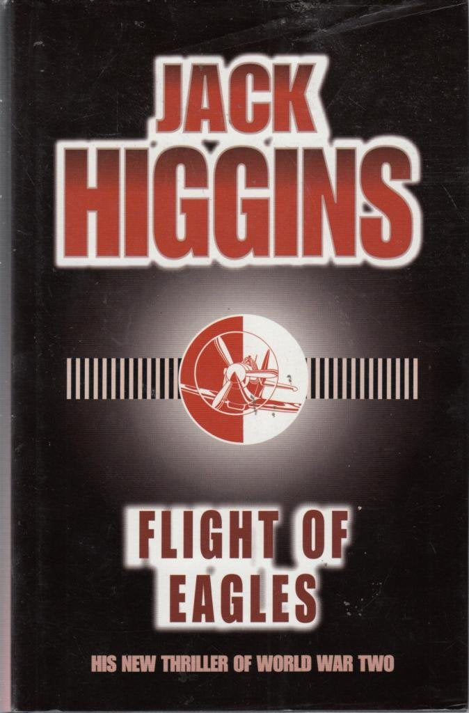 Flight Of Eagles [Hardcover] Jack Higgins