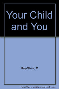 Your Child and You [Hardcover]