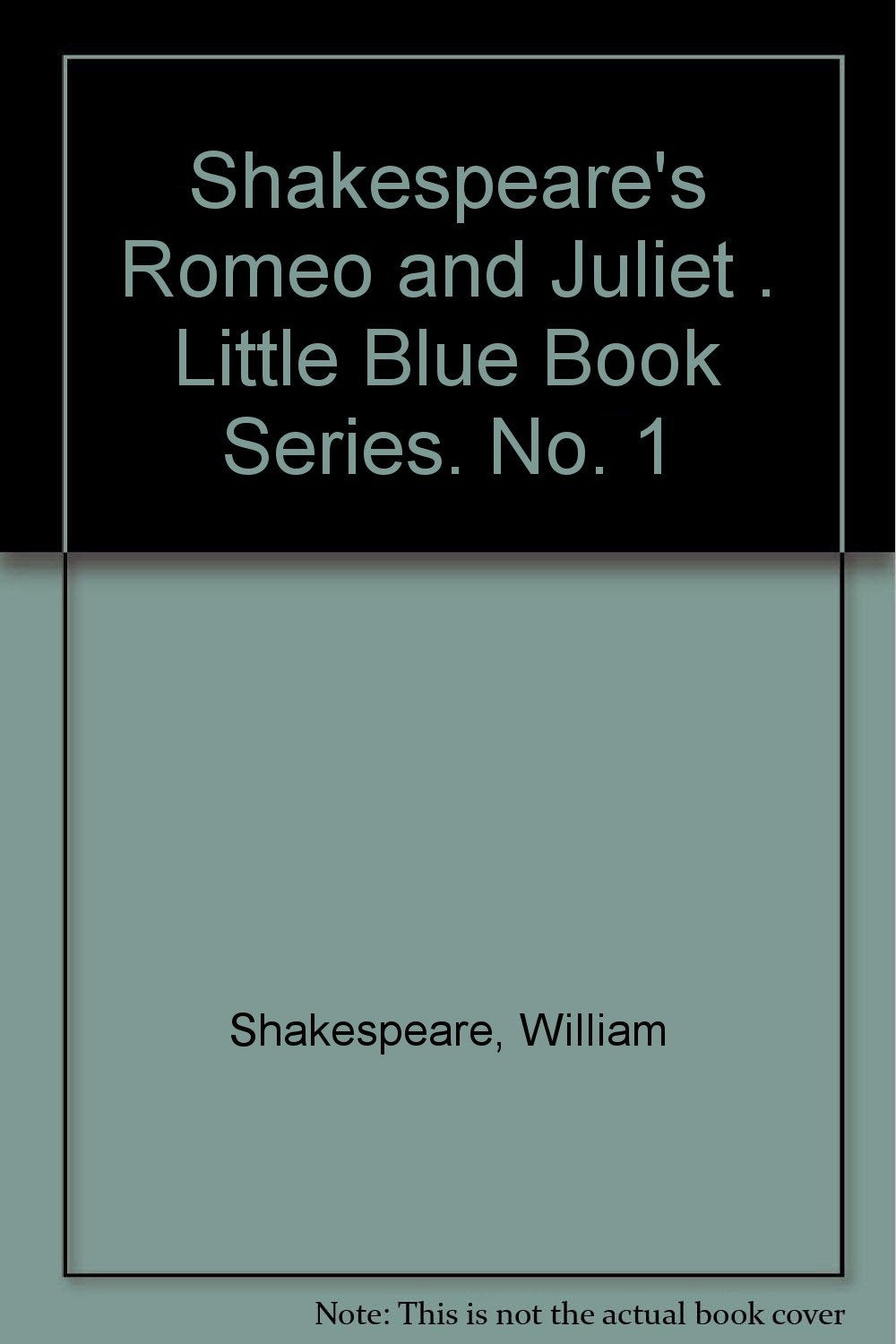 Shakespeare's Romeo and Juliet . Little Blue Book Series. No. 1 [Paperback] Shakespeare, William
