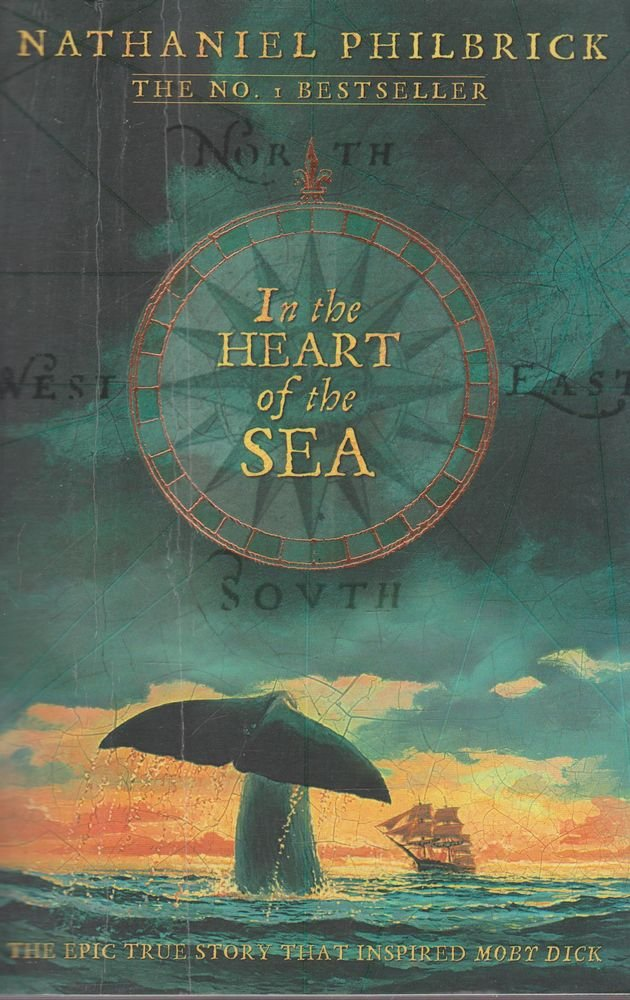 In the Heart of the Sea: The Epic True Story that Inspired 'Moby Dick' by Philbrick, Nathaniel (2005) [Paperback] Nathaniel Philbrick