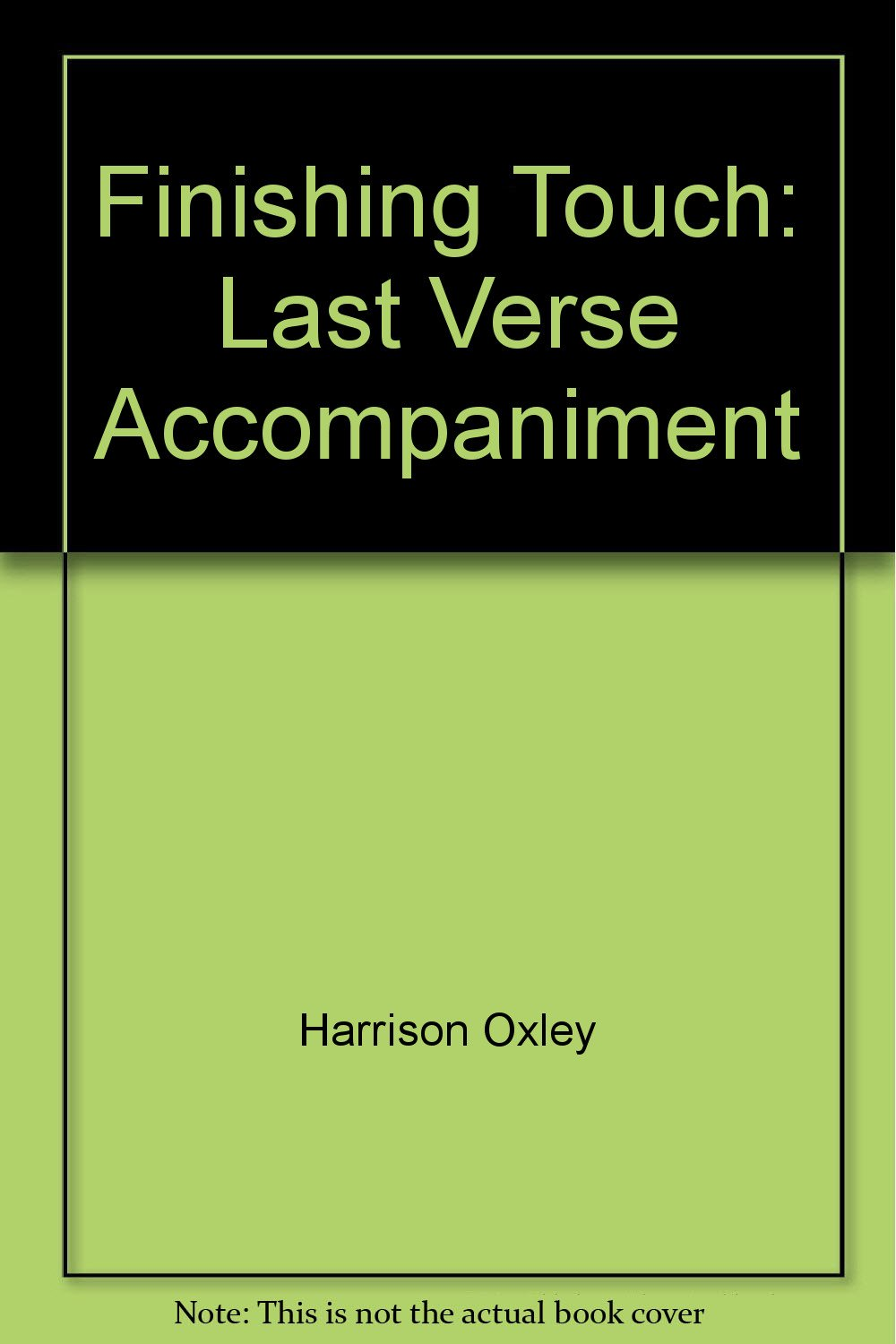 Finishing Touch: Last Verse Accompaniment Oxley, Harrison