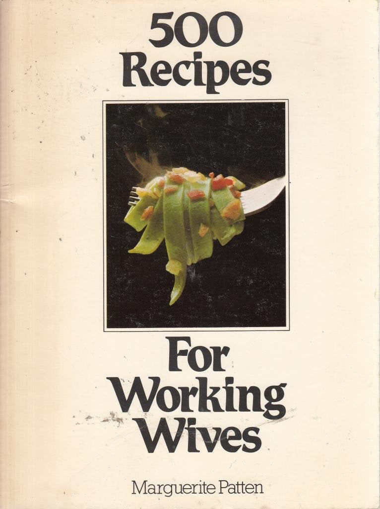 For Working Wives (500 Recipes) Patten OBE, Marguerite