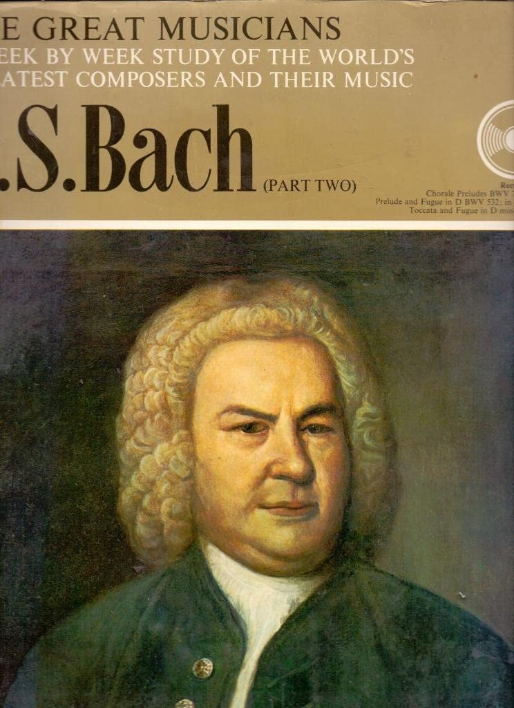 The Great Musicians No. 25 - Bach (Part Two) [Vinyl] J.S.Bach