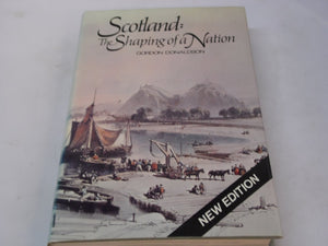 Scotland: The Shaping of a Nation Donaldson, Gordon