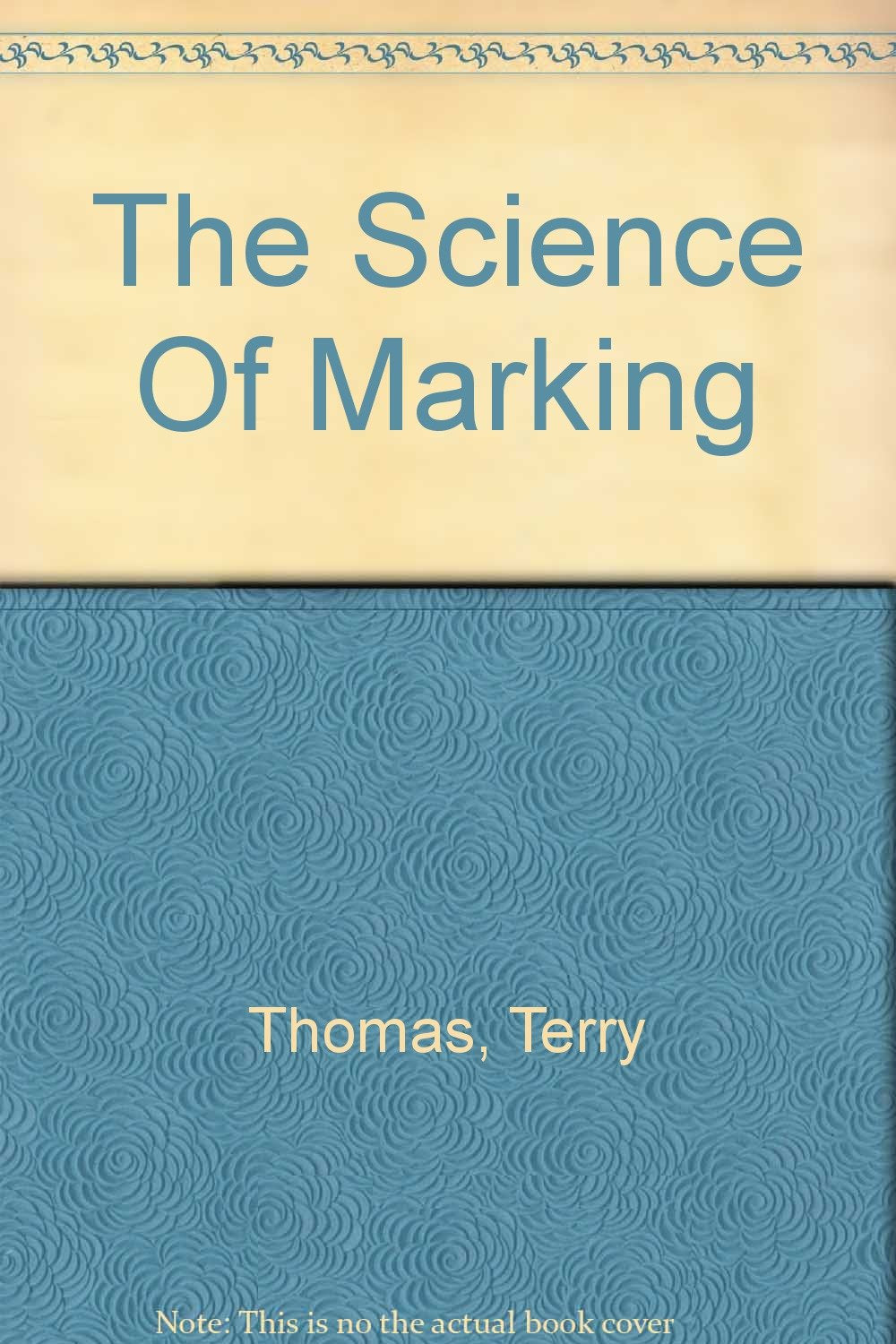 The Science Of Marking [Hardcover] Thomas, Terry