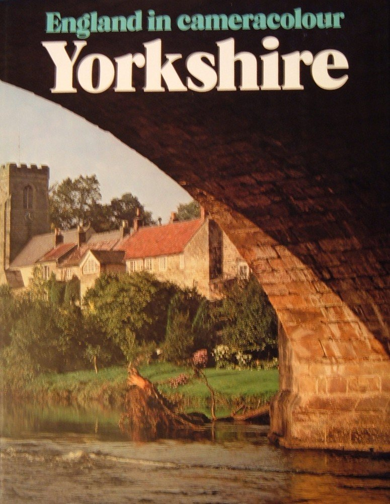 Yorkshire (England in Cameracolour S.) Hollingsworth, Alan and Bloemendal, F.A.H.