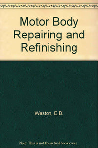 Motor Body Repairing and Refinishing Weston, E.B.