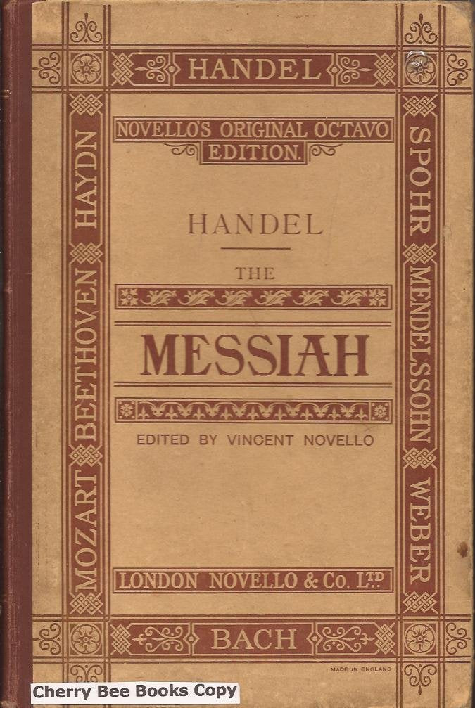 The Messiah - a Sacred Oratorio - Novello's Original Octavo Edition [Hardcover] Handel, G F (edited Ebenezer Prout)