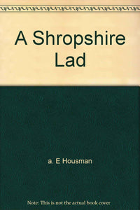 A Shropshire Lad [Unknown Binding] a. E Housman
