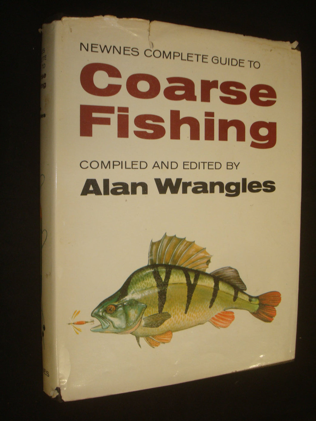 Newnes Complete Guide to Coarse Fishing by Alan Wrangles [Hardcover] Alan Wrangles