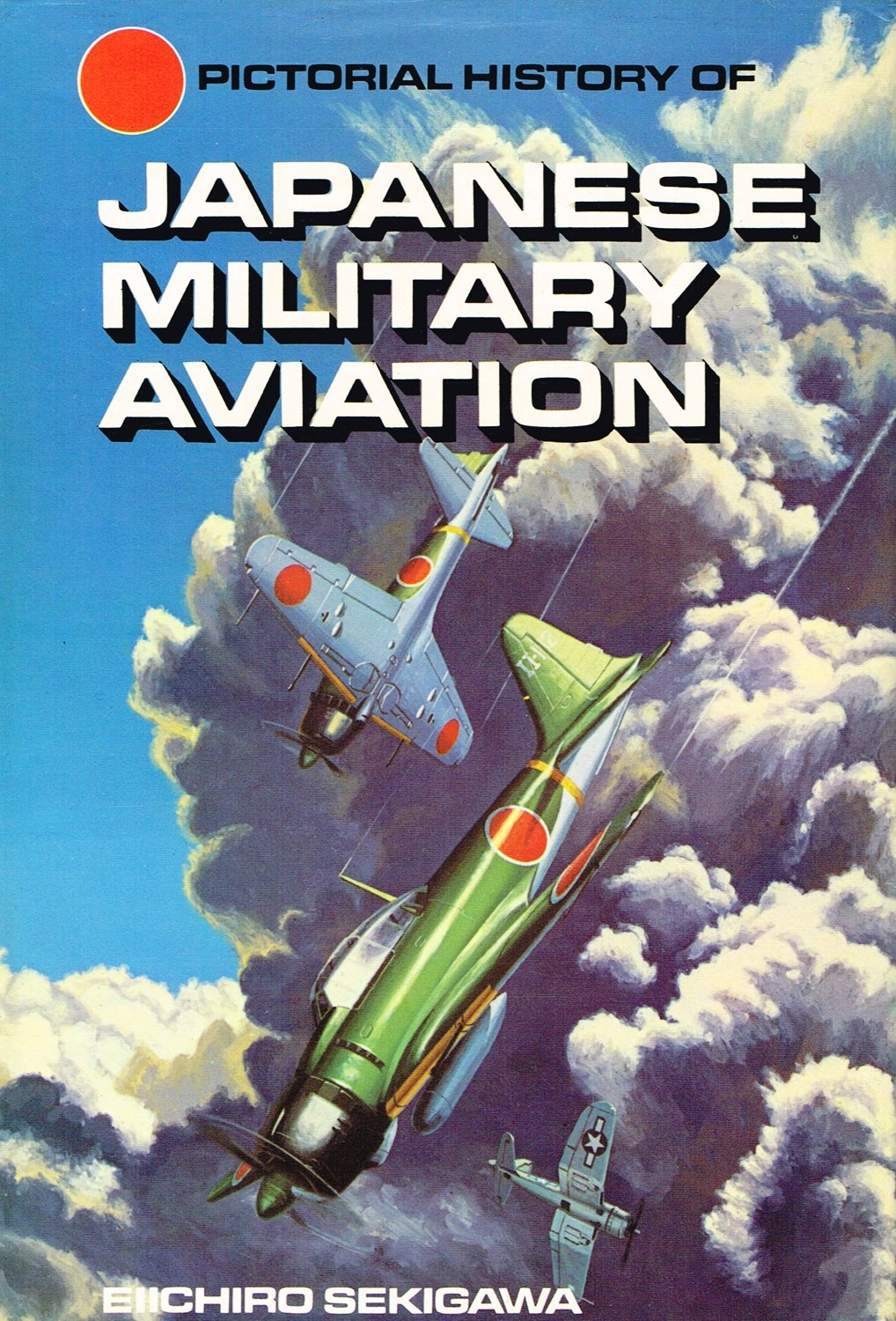 Pictorial History of Japanese Military Aviation Sekigawa, Eiichiro