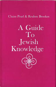 Guide to Jewish Knowledge Pearl, Chaim and Brookes, Reuben Solomon