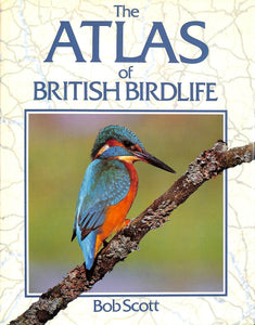 The Atlas of British Birdlife Scott, Bob