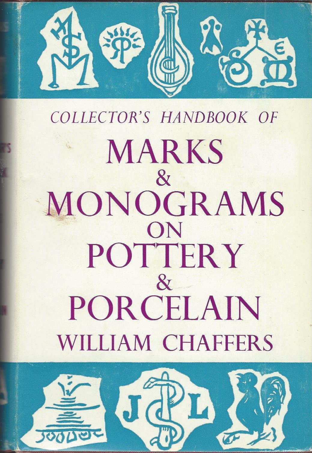 Collector's handbook of marks and monograms on pottery and porcelain Chaffers, William