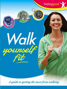 Diet - Walk Yourself Fit (Feeling Good Lifestyle) [Paperback] Igloo Books Ltd