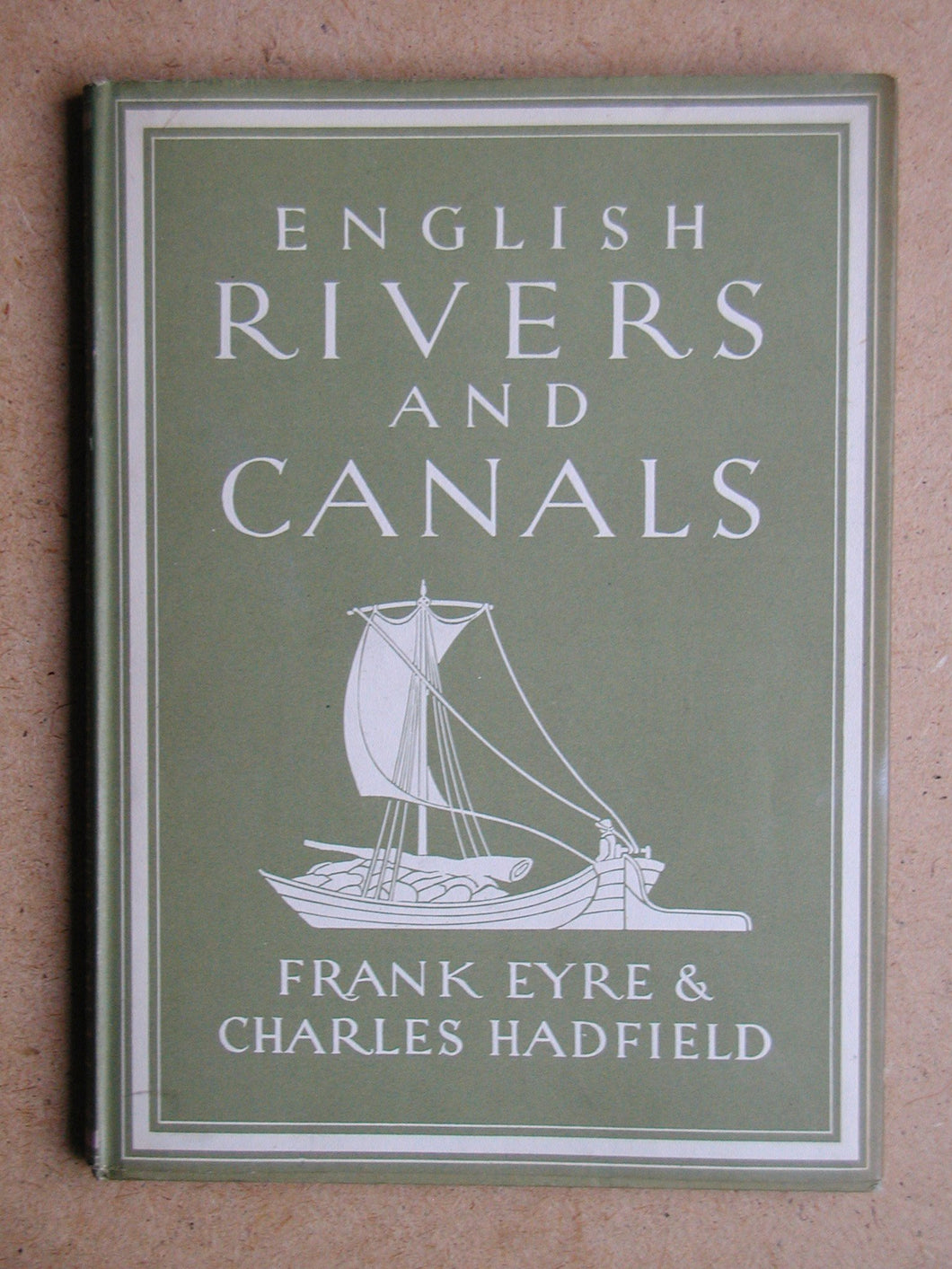 English Rivers and Canals [Hardcover] Eyre, Frank & Charles Hadfield.