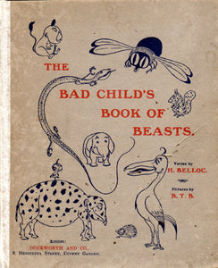 THE BAD CHILD'S BOOK OF BEASTS [Hardcover] H.Belloc and B.T.B.