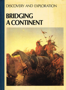 discovery and exploration bridging a continent [Hardcover] Hillman, M.