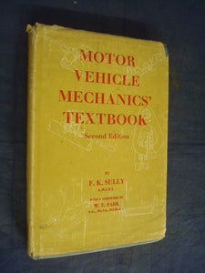 Motor Vehicle Mechanics Textbook [Hardcover] F.K Sully