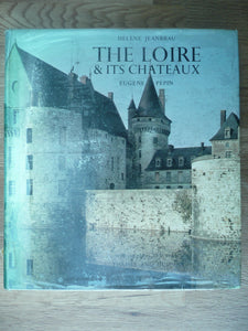 Loire and Its Chateaux Pepin, E. and Wikeley, T.