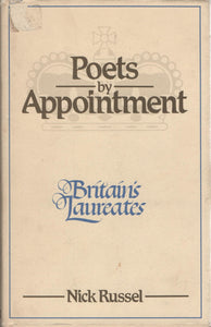 Poets by Appointment: Britain's Laureates Russel, Nick