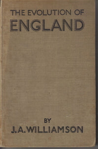 The Evolution of England: a Commentary on the Facts [Unknown Binding] James A Williamson