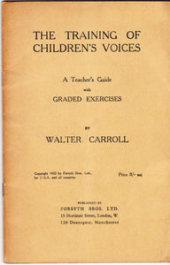 The Training of Children's Voices: A Teacher's Guide With Graded Exercises [Paperback] Walter Carroll