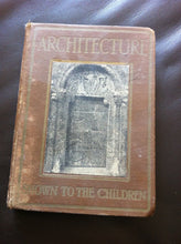 Load image into Gallery viewer, Architecture as Shown to the Children [Hardcover] Wynne, Gladys