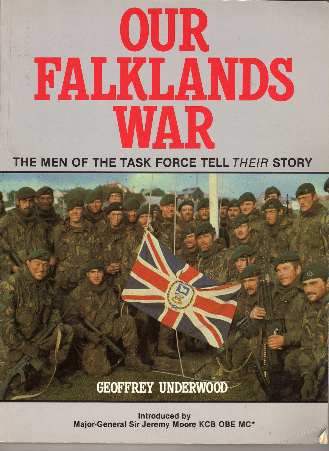 Our Falklands War: The Men of the Task Force Tell Their Story Underwood, Geoffrey
