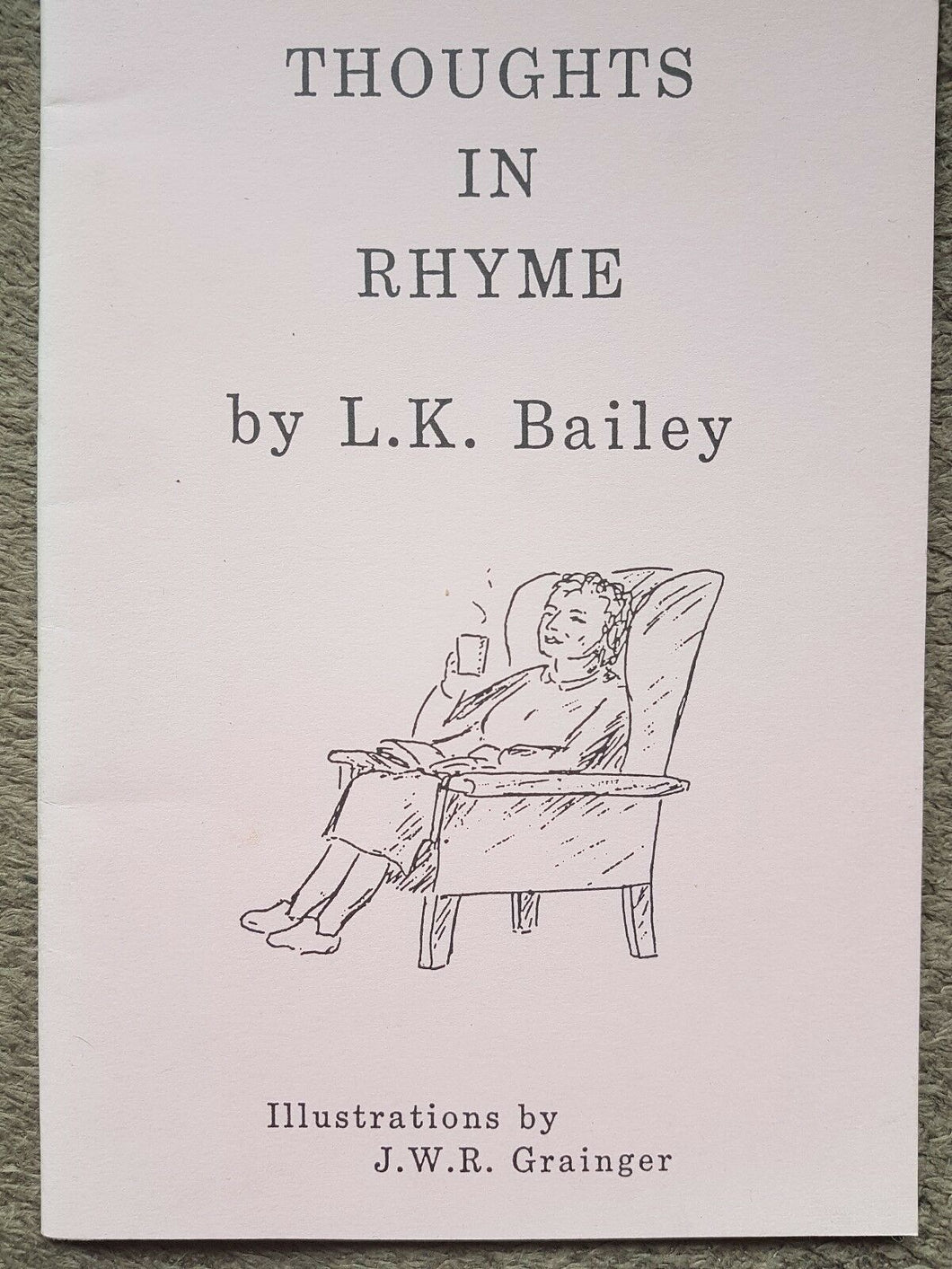 Thoughts in rhyme by LK Bailey illustrations by J W R Grainger 34 page