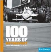 100 Years of Motor Sport: A British Sporting Century (100 Years of Sport) Ammonite Press