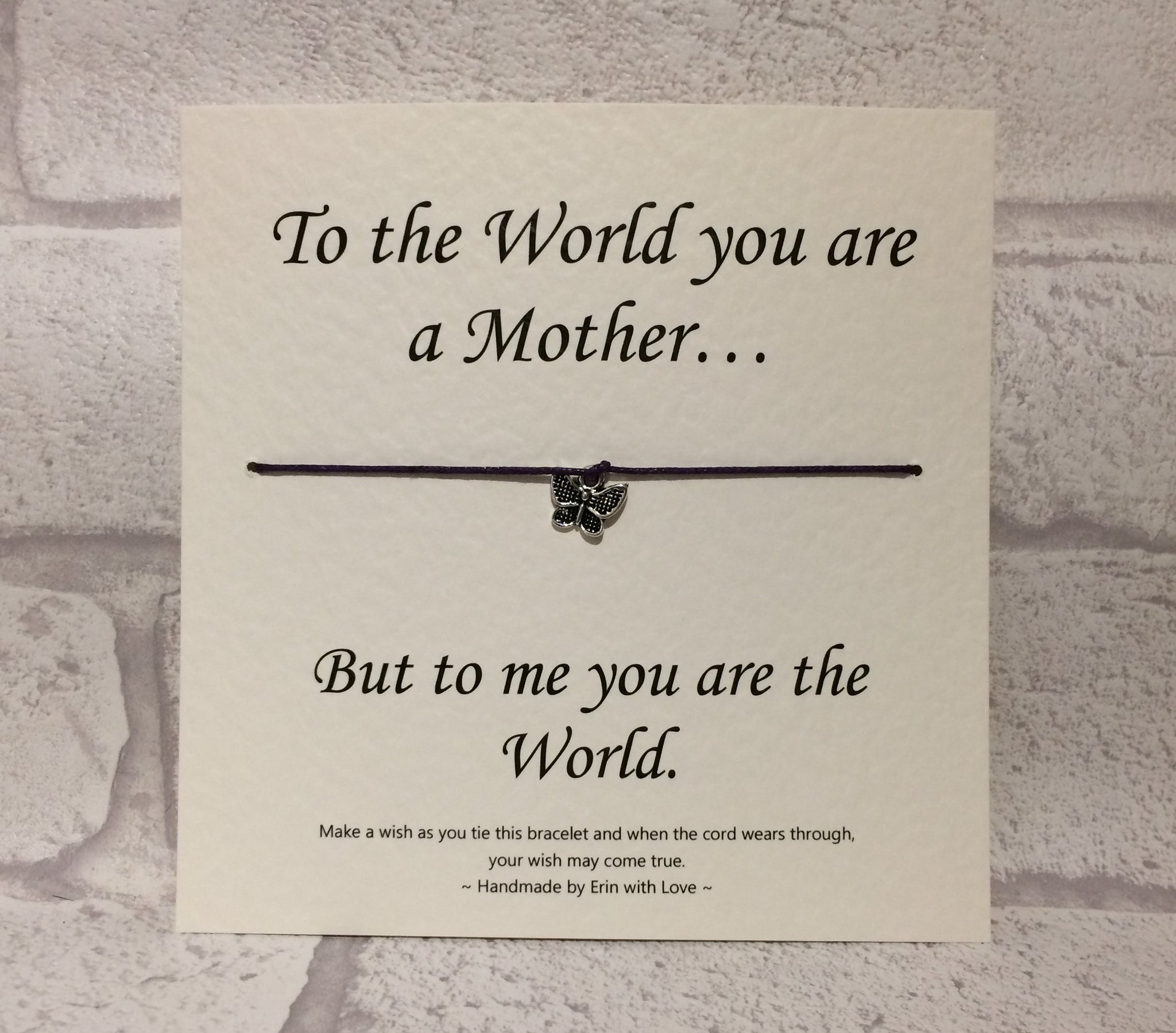 To The World You Are A Mother, To Me... Wish Bracelet