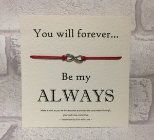 You Will Forever Be my Always  Wish Bracelet