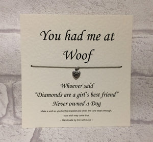 You Had me at Woof  Wish Bracelet