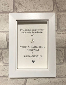 Friendship Can Be Based on Vodka... Box Frame