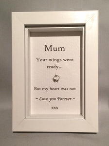 Mum, Your Wings Were Ready...  Box Frame