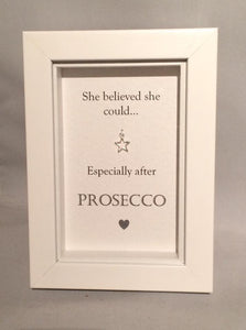She Believed She Could... After Prosecco  Box Frame
