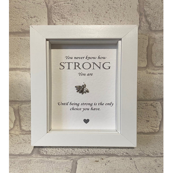 You never know how strong...  Box Frame