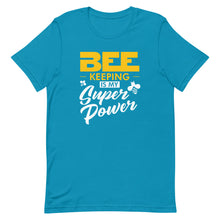 Load image into Gallery viewer, Bee Keeping is my Super Power Short-Sleeve Unisex T-Shirt