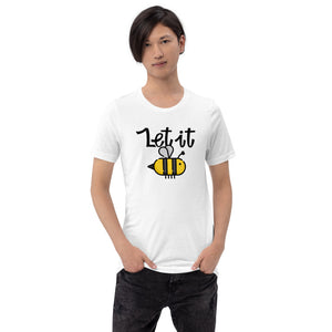 Let it Bee Short-Sleeve Unisex T-Shirt
