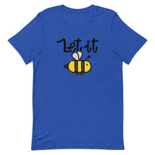 Load image into Gallery viewer, Let it Bee Short-Sleeve Unisex T-Shirt