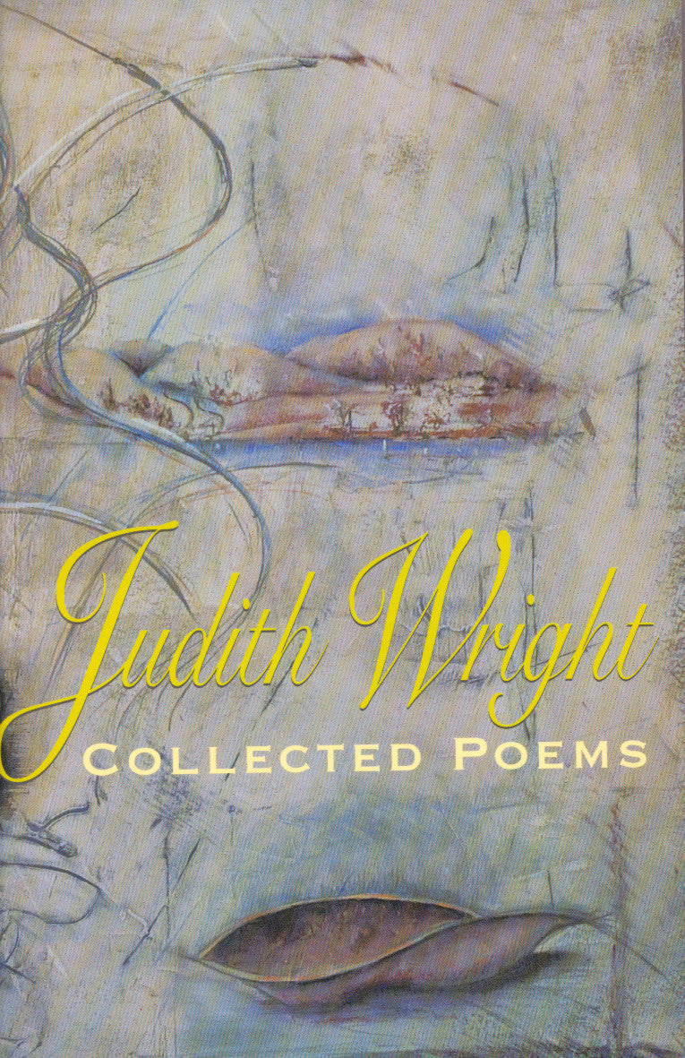 JUDITH WRIGHT - Collected Poems