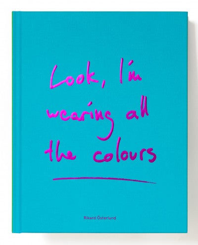 Look, I'm wearing all the colours (signed) - Photobookstore