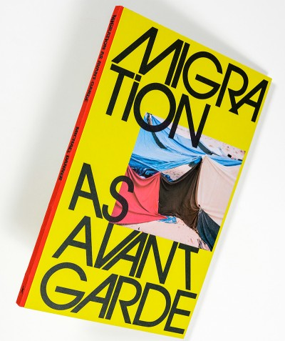 Migration As Avant-Garde (signed) - Photobookstore