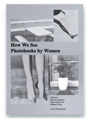 How We See: Photobooks by Women - Photobookstore