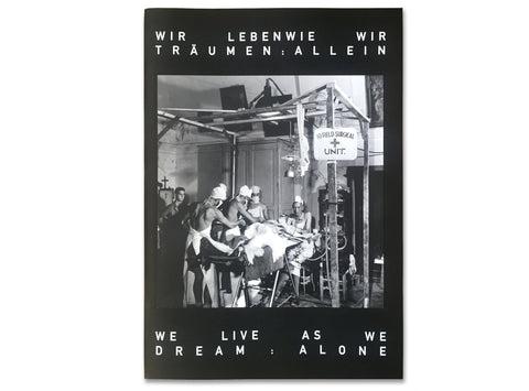 We Live As We Dream: Alone - Photobookstore