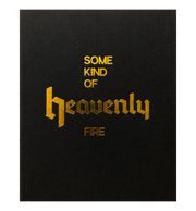 Some Kind of Heavenly Fire (2nd edition)