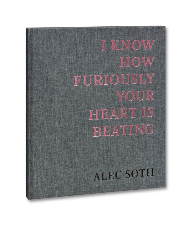 I Know How Furiously Your Heart Is Beating - Photobookstore