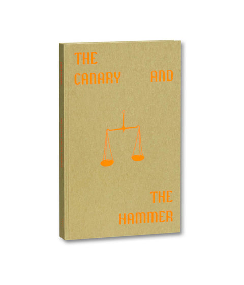 The Canary and the Hammer (signed) - Photobookstore