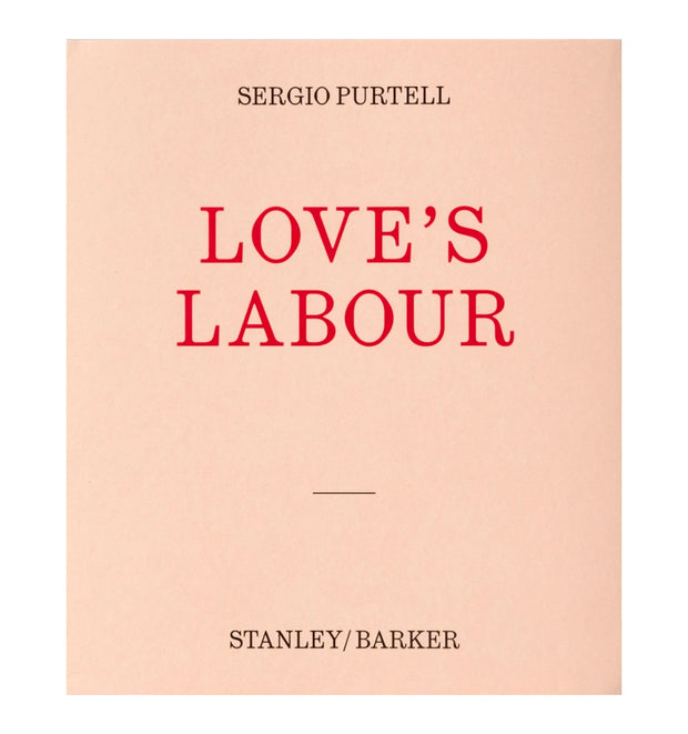 Love's Labour by Sergio Purtell